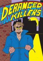 Deranged Killers DVD (Region Free)