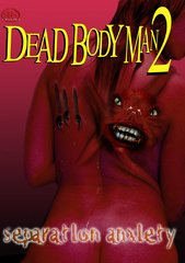 Dead Body Man 2: Separation Anxiety DVD