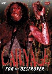 Carnage For The Destroyer DVD
