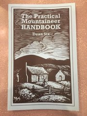 The Practical Mountaineer Handbook by Dean Six