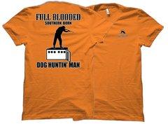 Full Blooded Southern Born Dog Hunting Man T-Shirt