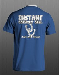 Instant Country Girl Just Add Horse T-shirt