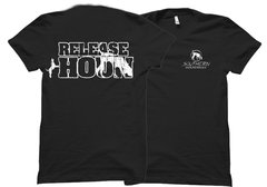 Release The Hounds Hunting T-shirt