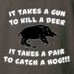 It takes a pair to catch a hog hunting T-shirt