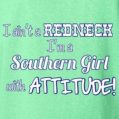 I Ain't A Redneck I'm A Southern Girl With Attitude T-shirt