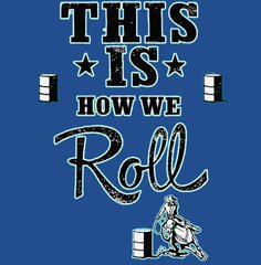This Is How we Roll Barrel Racing T-Shirt