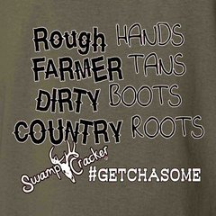 Rough Hands Farmer Tans Dirty Boots Country Roots Farmer Rancher T-shirt