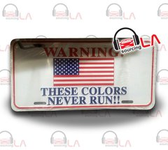 WARNING THESE COLORS NEVER RUN USA FLAG AUTO TAG LICENSE PLATE