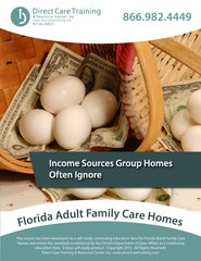 A Florida Adult Family Care Home Continuing Education Item: Income Sources Group Homes Ignore (3 CEUs)