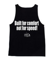 BUILT FOR COMFORT, NOT FOR SPEED! (Tank Top)