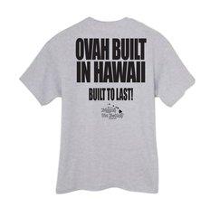 OVAH BUILT IN HAWAII Built to last! (Ash T-Shirt)