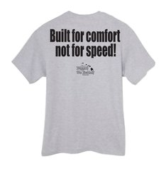 BUILT FOR COMFORT, NOT FOR SPEED! (Ash T-Shirt)