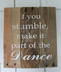 "Sign ""If you stumble, make it part of the DANCE"""