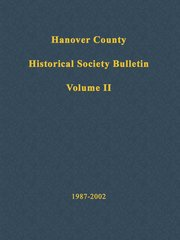 Hanover County Historical Society Bulletin, Volume II: 1987-2002