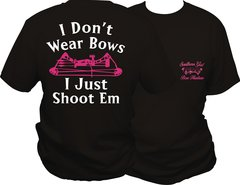 I Dont Wear Bows I Just Shoot Em Short Sleeve T-shirt, Black with Pink and White Print