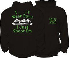 I Dont Wear Bows I Just Shoot Em Hoodie, Black with Lime Green and White Print