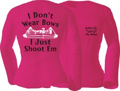I Dont Wear Bows I Just Shoot Em Long Sleeve T-shirt, Pink with Black and White Print
