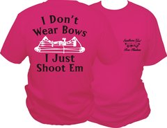 I Dont Wear Bows I Just Shoot Em Short Sleeve T-shirts, Pink with Black and White Print