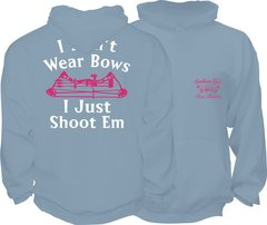 I Dont Wear Bows I Just Shoot Em Hoodie, Stonewash Blue with Pink and White Print