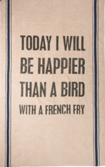 "Beach Towel - ""Today I Will be Happier than a Bird with a French Fry"""