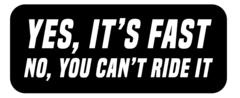 """""""Yes, It's Fast"""" Sticker"""