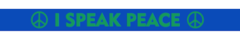 I Speak Peace Silicone Wristband - Blue and Green
